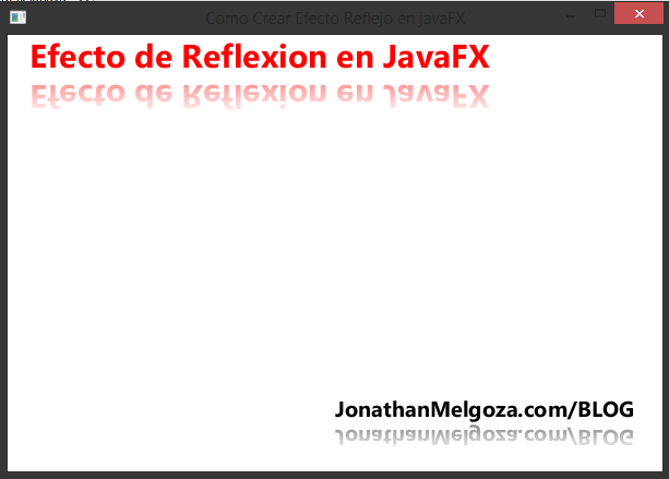 Como Crear Efecto Reflejo en javaFX jonathanmelgoza