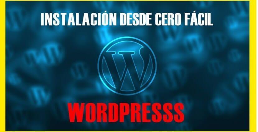 Como instalar WordPress desde Cero