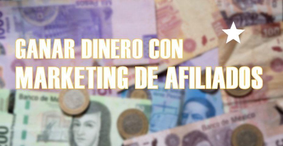 Ganar dinero con Marketing de Afiliados – +100K