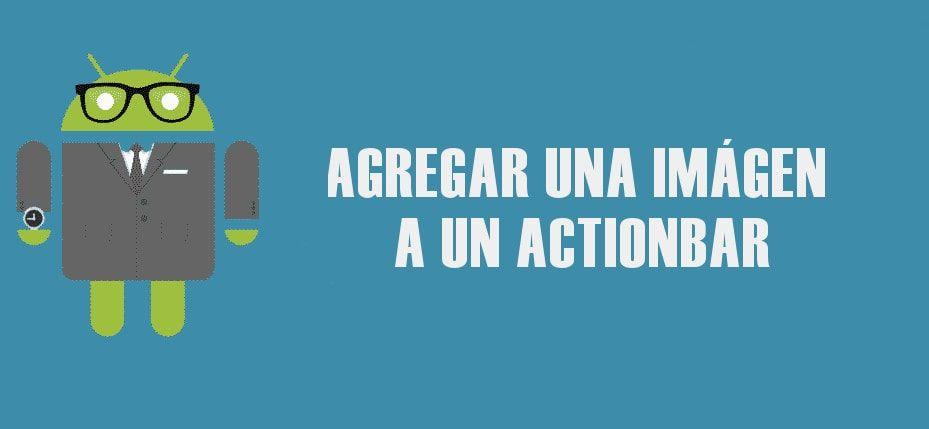 ¿Como agregar una imagen a un ActionBar en Android?